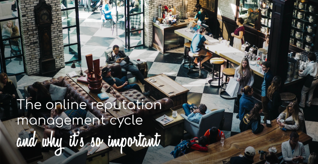 The online reputation management cycle
