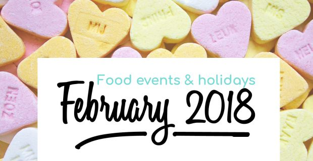 February: the food events and holidays you should know about